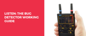 Bug Detector Working Guide