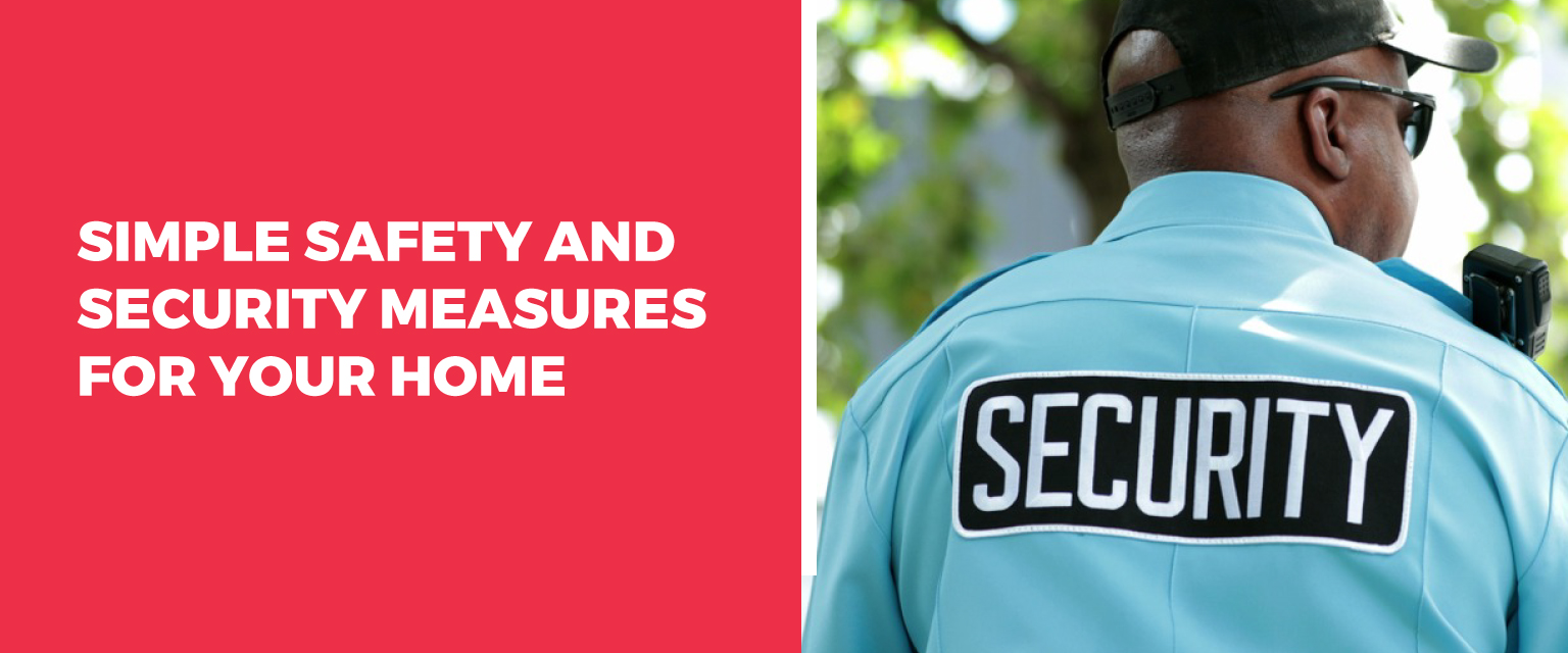 Simple Safety and Security Measures For Your Home